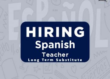Job Opening: Spanish Teacher (Long Term Sub)